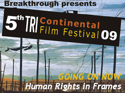 The Fifth Annual Tri Continental Film Festival is now open in New Delhi, India. The acclaimed human rights fest will travel to Mumbai, Delhi, Goa, Bangalore and Kolkata. Find full details on the 28 compelling films from more than 20 countries and find screening times in India on our new site